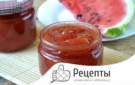 Варенье из арбуза - 5 рецептов - рецепт с фото пошагово